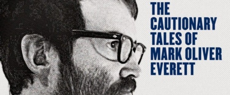 Eels – The Cautionary Tales of Mark Oliver Everett, E Works / Vagrant, 22/04/2014