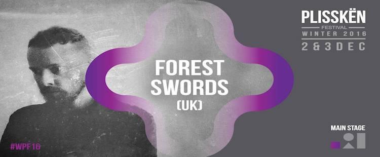 Ο Forest Swords προστέθηκε στο line-up του Winter Plisskën Festival