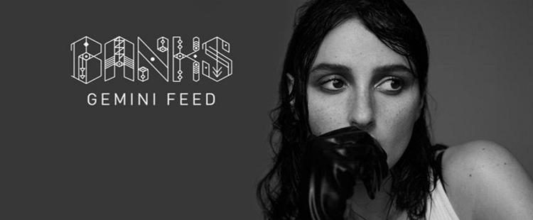 BANKS - Gemini Feed / Fuck With Myself