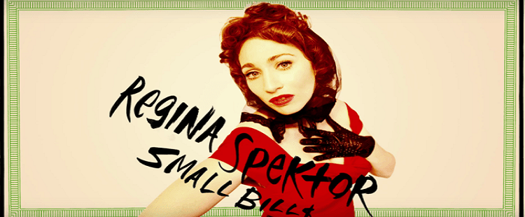 Regina Spektor - Small Bill$ / Bleeding Heart