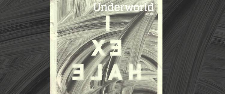 Underworld – I Exhale