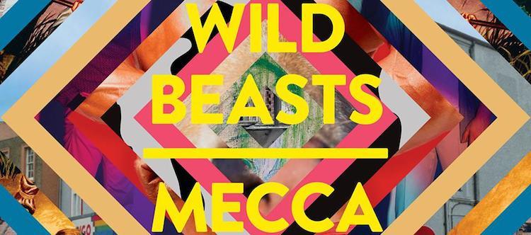 Wild Beasts - Mecca