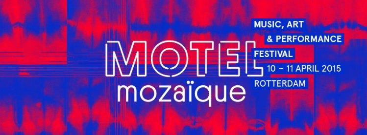 Motel Mozaique Festival @ Rotterdam