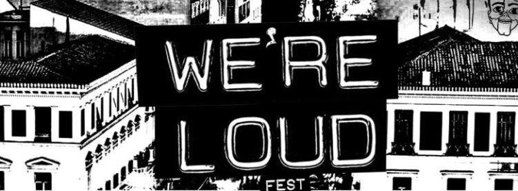We're Loud Fest, Greece