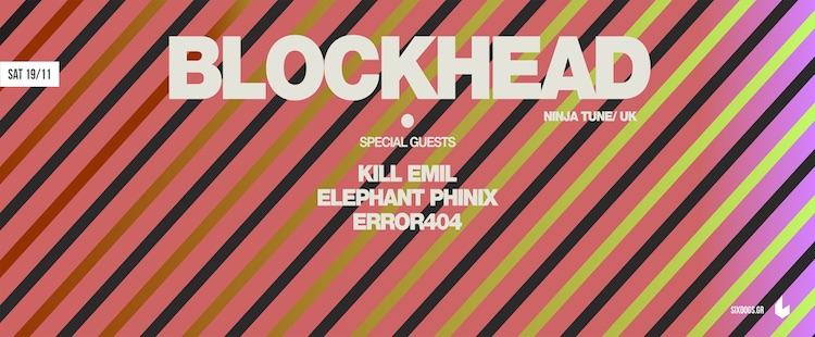 Ο Blockhead στην Αθήνα και το Six D.O.G.S. στις 19 Νοεμβρίου