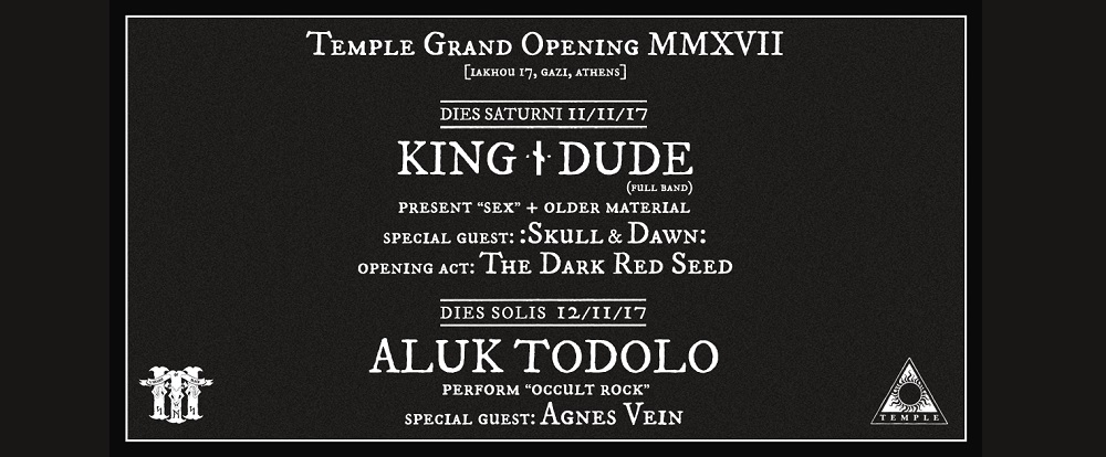 Temple Athens Opening: King Dude, Aluk Todolo κ.α. (11 & 12 Νοεμβρίου)