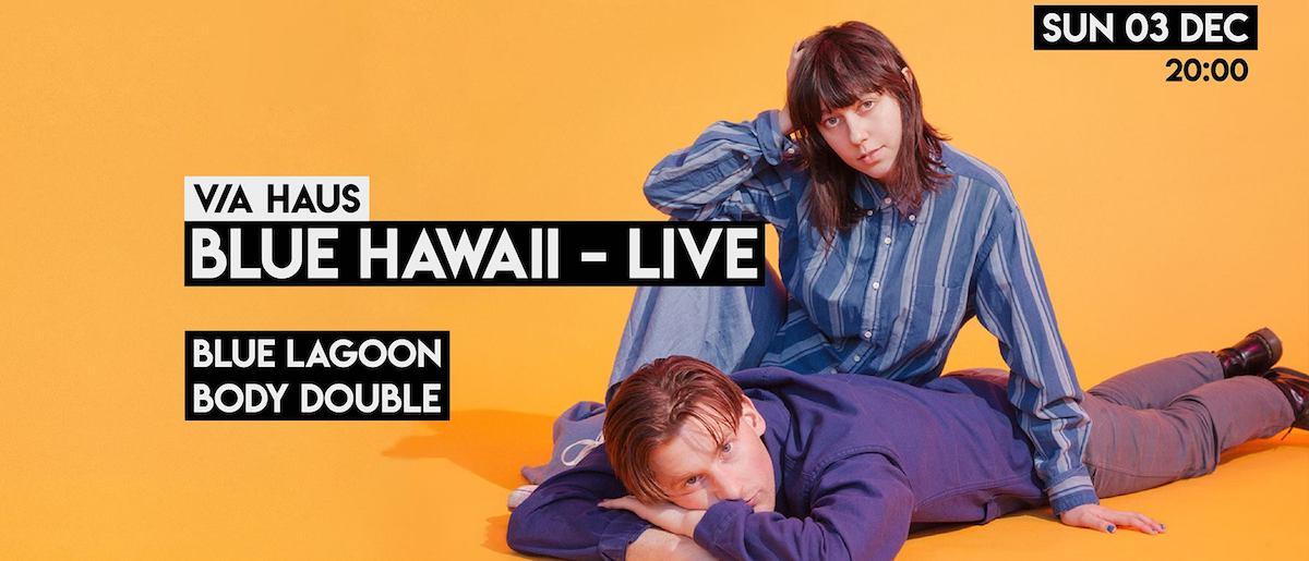 Οι Blue Hawaii την Κυριακή 3 Δεκεμβρίου στο V/A Haus