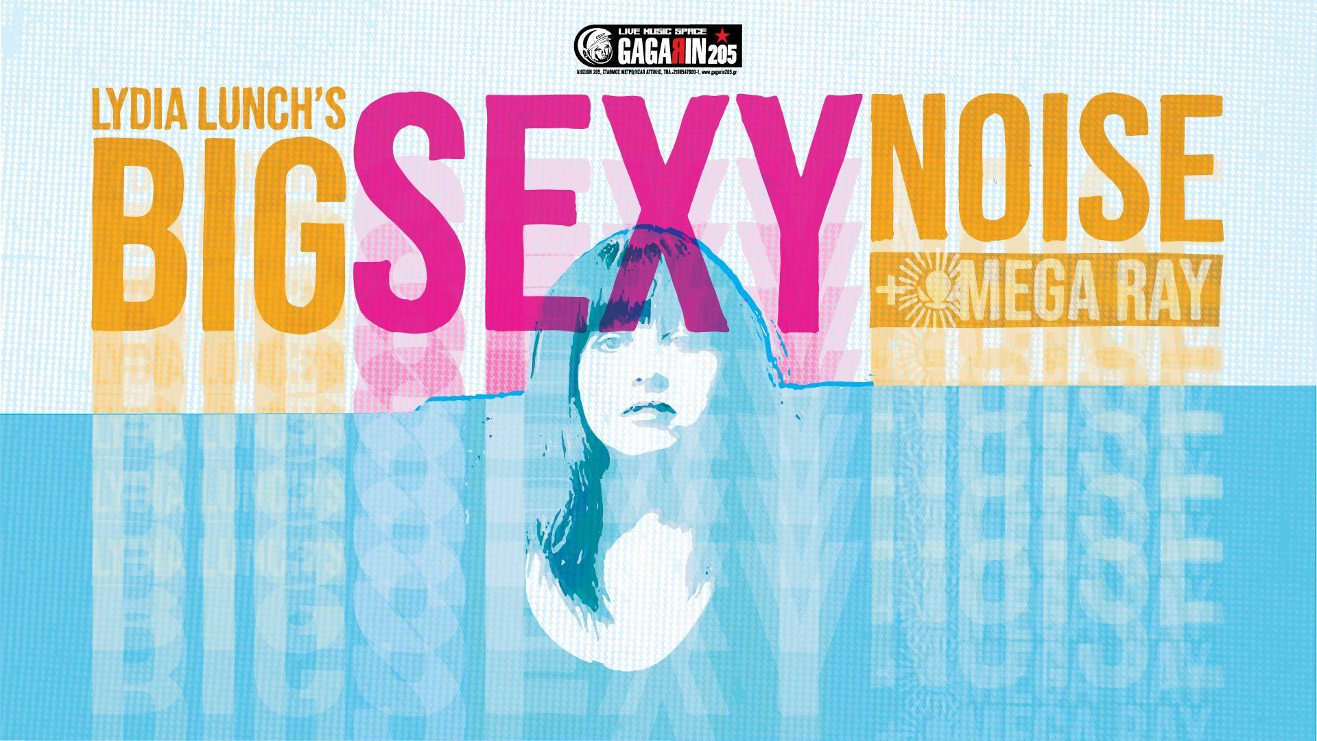 Lydia Lunch's Big Sexy Noise & Omegaray στο Gagarin 205 στις 10 Νοεμβρίου