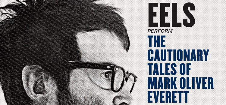 EELS - The Cautionary Tales Οf Mark Oliver Everett