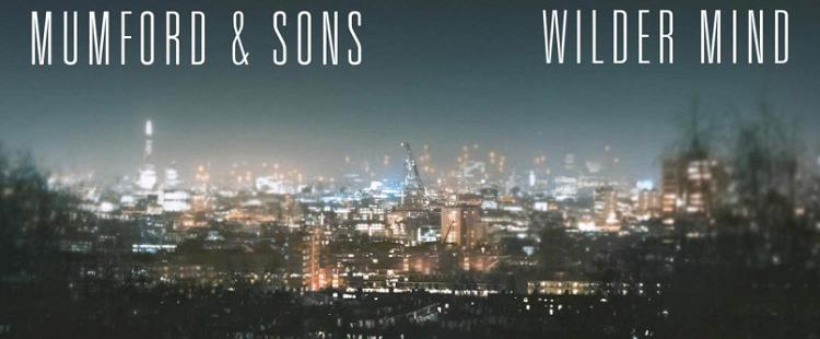 Mumford & Sons - Wilder Mind