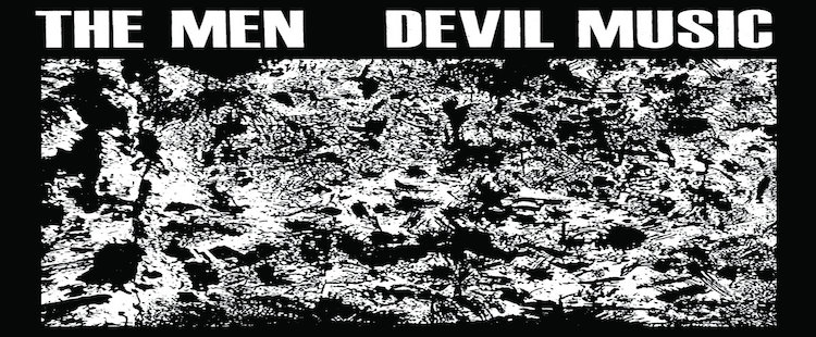 The Men - Devil Music