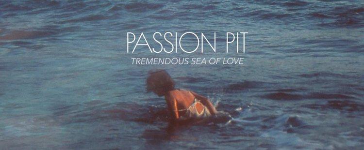 Passion Pit - Tremendous Sea Of Love