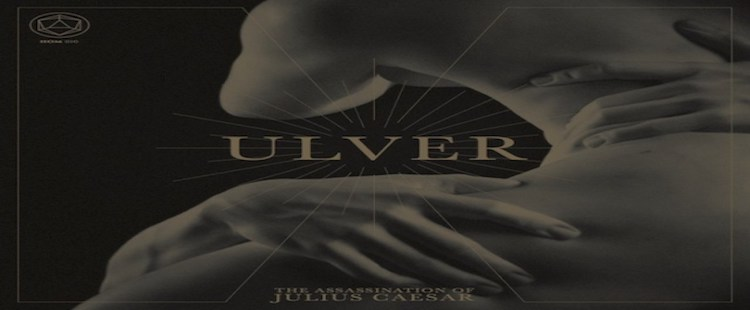 Ulver - The Assassination of Julius Caesar
