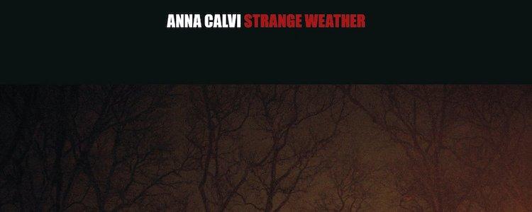 Anna Calvi - Strange Weather