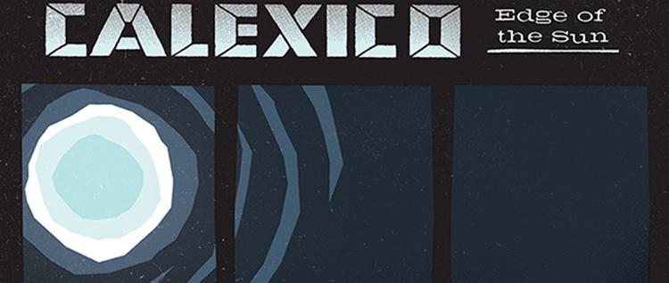 Οι Calexico μοιράζονται το 1ο κομμάτι από το νέο άλμπουμ